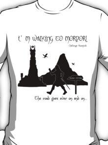 Walking to Mordor! T-Shirt