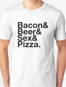 Bacon, Beer, Sex, Pizza Unisex T-Shirt