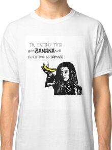 Dark Willow - Eat That Banana! Classic T-Shirt