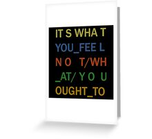 It's What You Feel Greeting Card