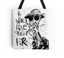 The Weird Have Turned Pro Tote Bag