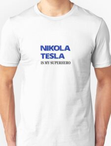 Nikola Tesla Is My Superhero T-Shirt