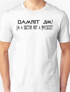 DAMNIT JIM!  T-Shirt