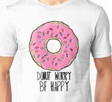 Donut Worry, Be Happy Unisex T-Shirt