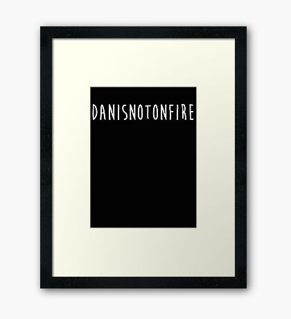 DANISNOTONFIRE-white Framed Print