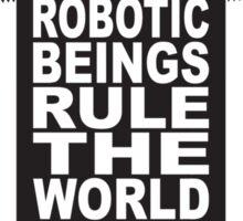 Robotic Beings - Bret Sticker