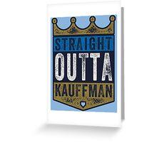 Straight Outta Kauffman (alt color) Greeting Card