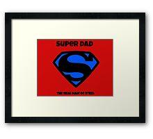 SUPER DAD MAN OF STEEL Framed Print