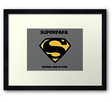 SUPER PAPA REAL MAN OF STEEL Framed Print