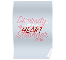 Diversity Makes the Heart Stronger Print. Poster
