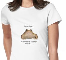 Bufo Bufo Toad, So Good They Named It Twice Womens Fitted T-Shirt