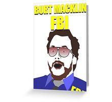Burt Macklin FBI! Greeting Card