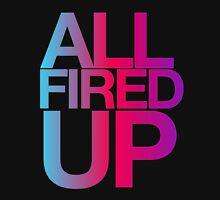 All Fired Up Unisex T-Shirt
