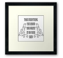 Write It On Your Skin Framed Print