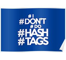 #I #don't #do #hashtags Poster