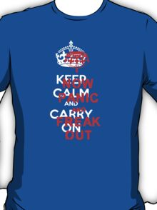 ''keep calm and carry on'' NOW PANIC AND FREAK OUT! T-Shirt