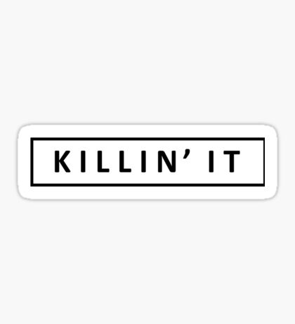 KILLIN' IT Sticker