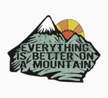 Everything is better on a mountain. by TASHARTS