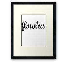 Flawless Slogan Framed Print