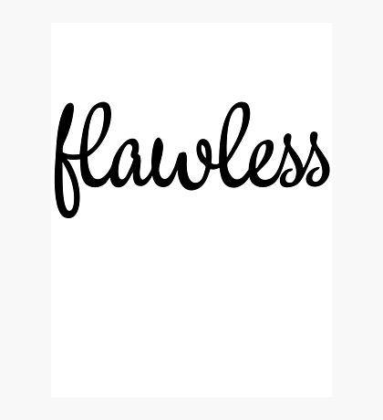 Flawless Slogan Photographic Print