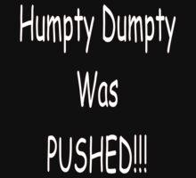 Humpty Dumpty Was Pushed by malazak