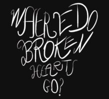 Where Do Broken Hearts Go? (White) by UzStore