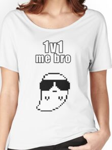 1v1 me bro Women's Relaxed Fit T-Shirt