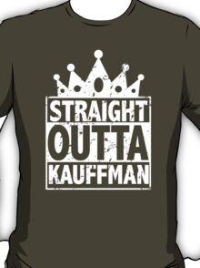 STRAIGHT OUTTA KAUFFMAN Shirt T-Shirt
