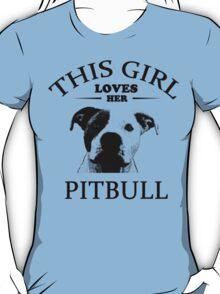 This Girl Loves Her Pit bull t-shirt T-Shirt