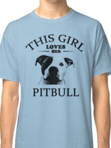 This Girl Loves Her Pit bull t-shirt Classic T-Shirt