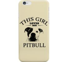 This Girl Loves Her Pit bull t-shirt iPhone Case/Skin
