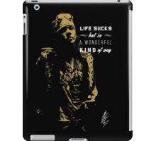 Life sucks hardrock musician quote  iPad Case/Skin