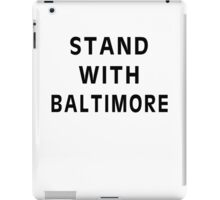 Stand With Baltimore! iPad Case/Skin