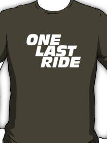 one last ride tribute for paul walker T-Shirt