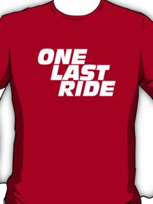 one last ride tribute for paul walker T-Shirt
