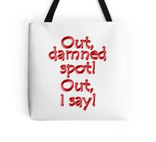 Shakespeare, LADY MACBETH, Out, damned spot! out, I say! WHITE Tote Bag