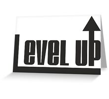 Level up !!! Greeting Card
