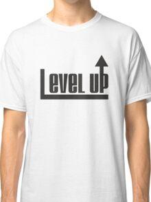 Level up !!! Classic T-Shirt
