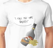 I call this one baileys Unisex T-Shirt