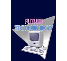 FUTURE TECHNOLOGY Photographic Print