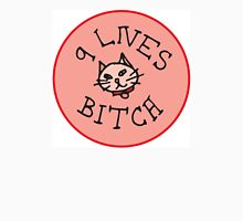 9 Lives Bitch  Unisex T-Shirt