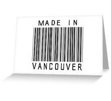 Made in Vancouver Greeting Card