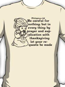 PHILIPPIANS 4:6 - BE NOT ANXIOUS T-Shirt