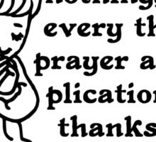 PHILIPPIANS 4:6 - BE NOT ANXIOUS Sticker