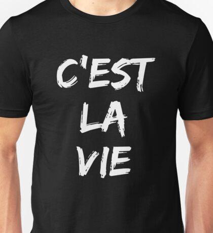 C'est la vie (white) Unisex T-Shirt