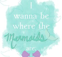 I wanna be where the mermaids are. 2 by AngieBee