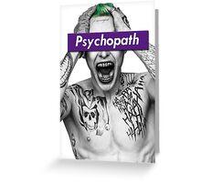 Why so Psychotic? Greeting Card