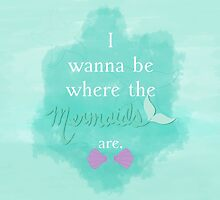 I wanna be where the mermaids are. 3 by AngieBee