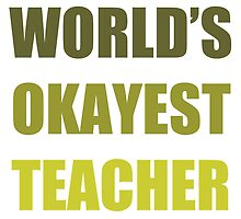 World's Okayest Teacher by thepixelgarden