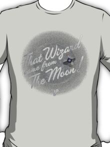 That Wizard Come From The Moon | Destiny T-Shirt